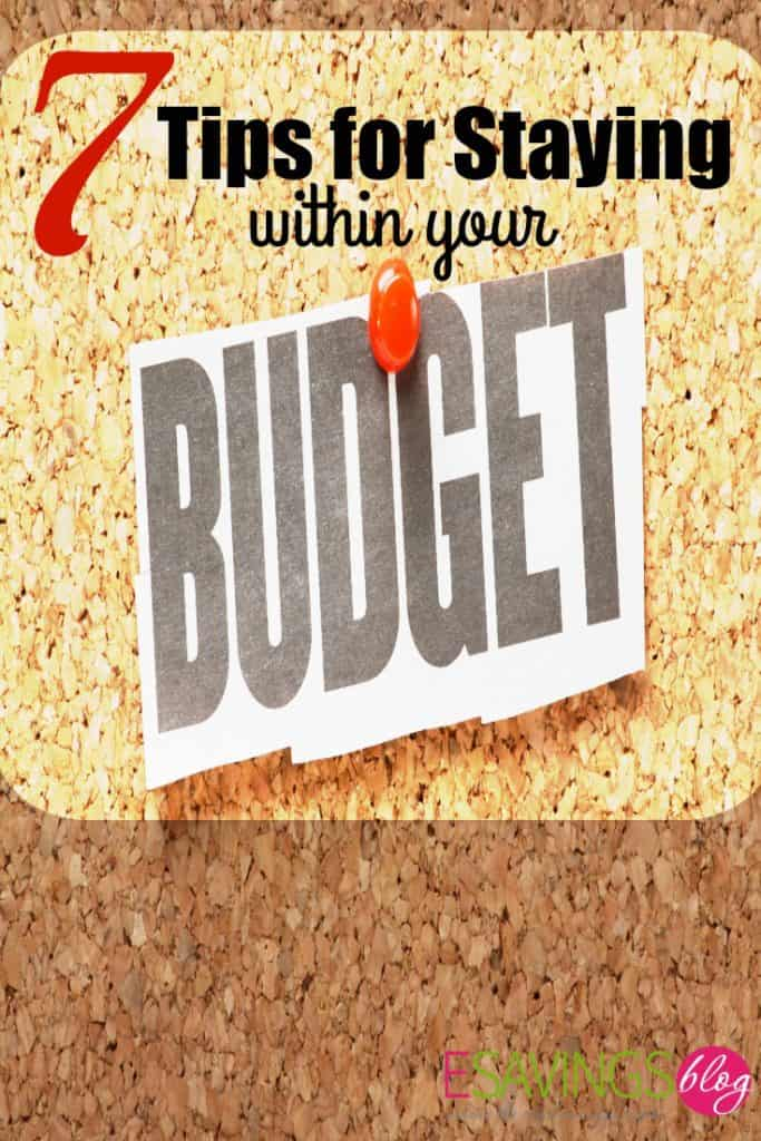 Stay on Budget with these tips. Budgets can be tough. Check out 7 Tips for staying within your budget.