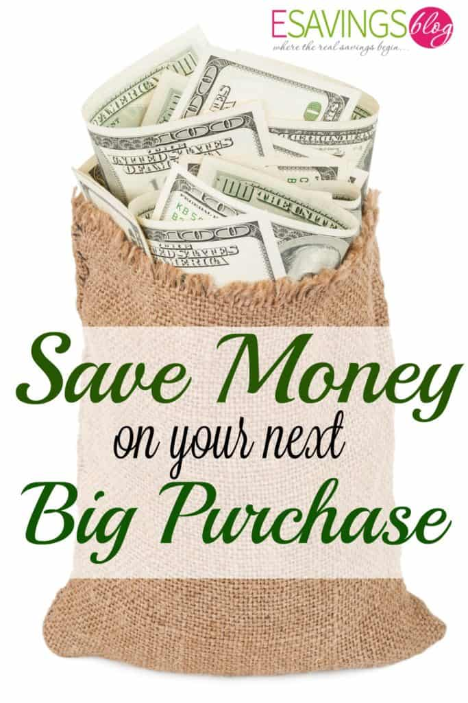 Learn how to Save Money on Your Next Big Purchase!