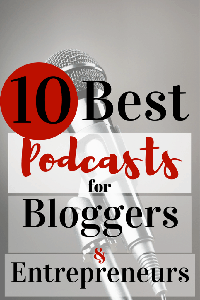 I love podcasts! Check out these 10 Best Podcasts for Bloggers and Entrepreneurs.