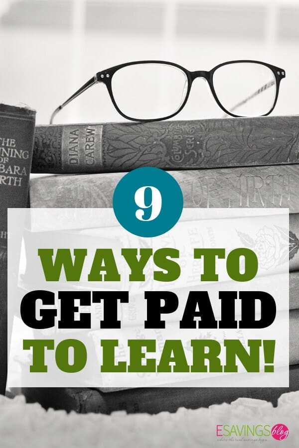 GET PAID TO LEARN: 9 WAYS TO GET PAID TO LEARN!