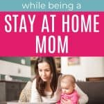Learn how to earn money as a stay at home mom