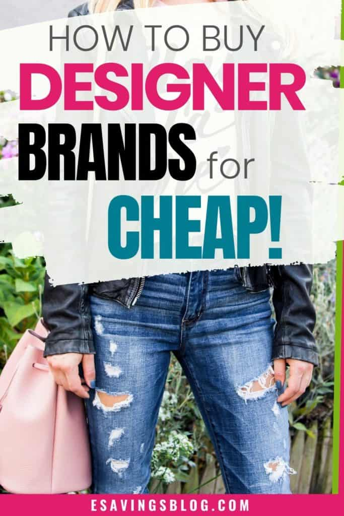 How to buy designer brands for cheap