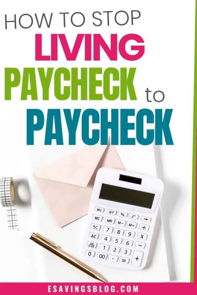 Image of text saying How to Stop Living Paycheck to Paycheck