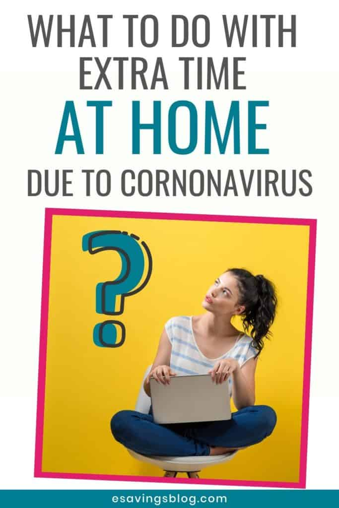 What to Do With Extra Time at Home Due to Coronavirus