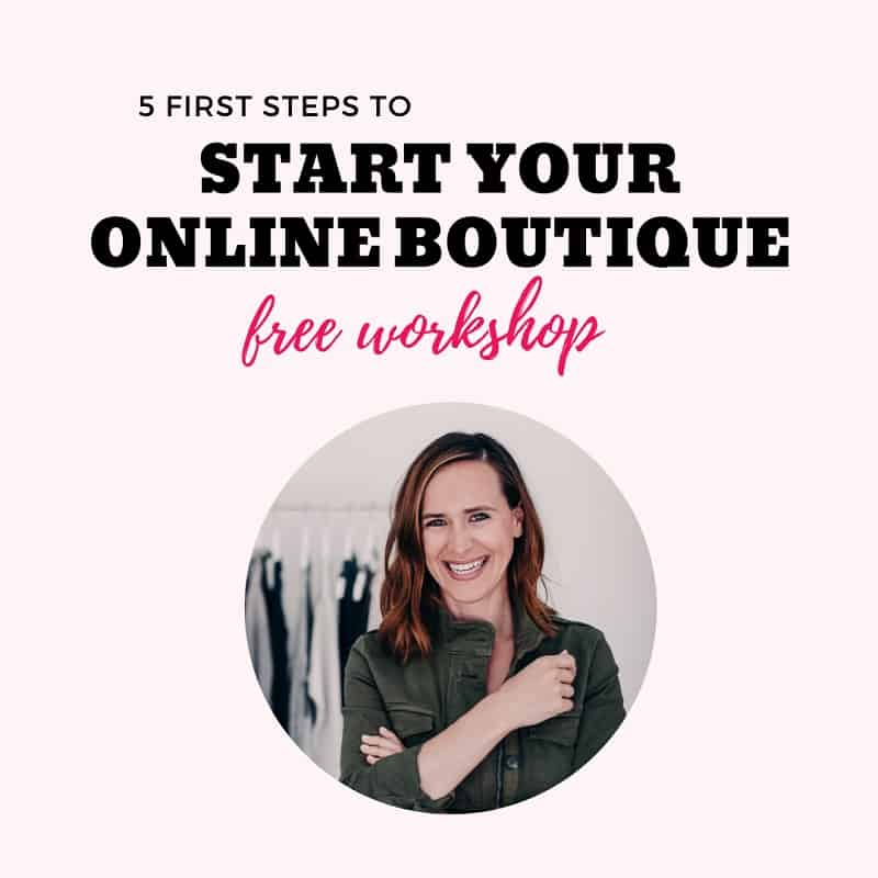 Start Your Online Boutique Free Workshop