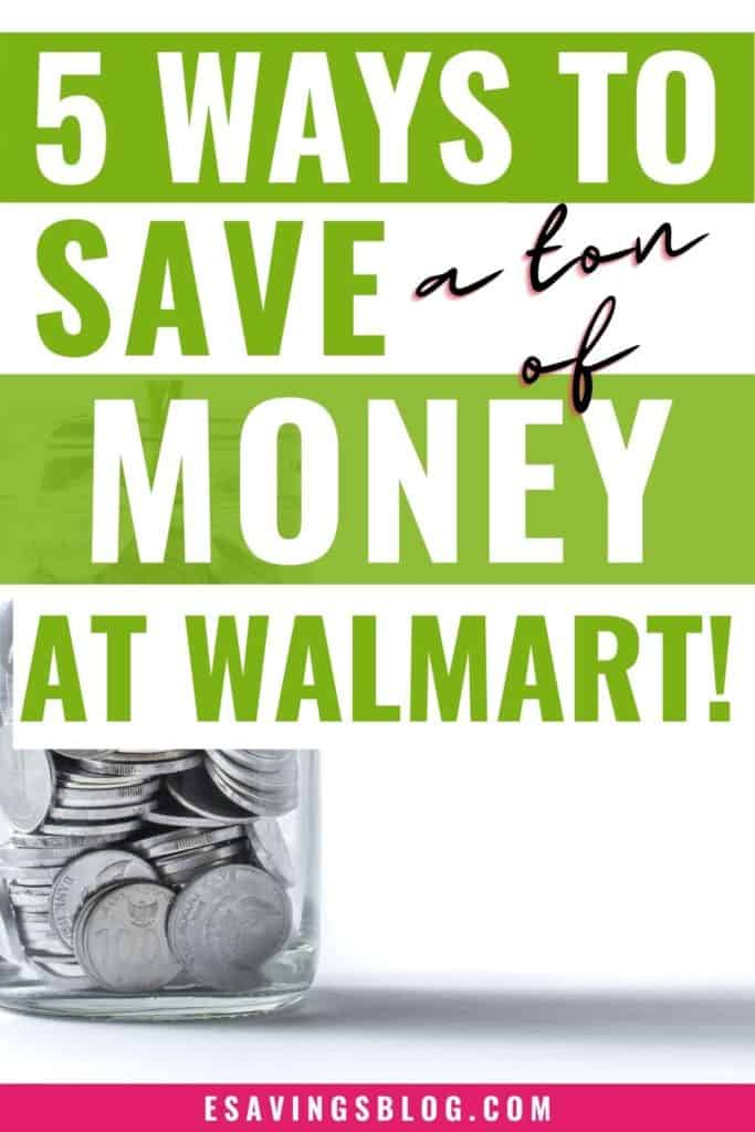 A Pin Image that says 5 Ways to Save a Ton of Money at Walmart