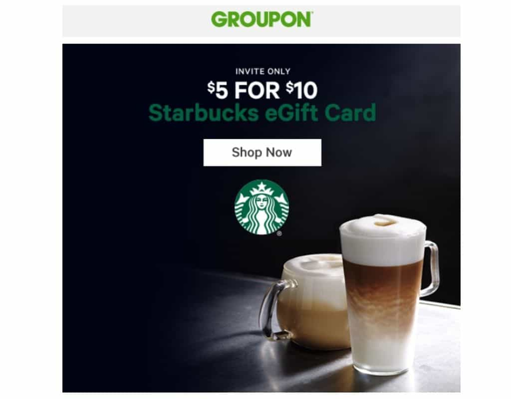 Picture of an email from Groupon for a $10 Starbucks Gift Card for $5.